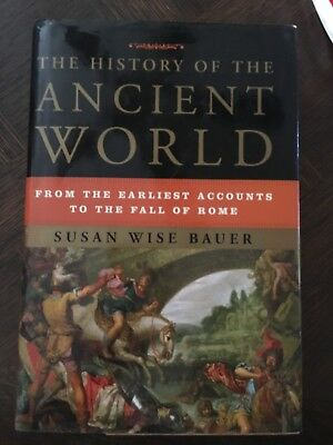 The History of the Ancient World Susan Wise Bauer Excellent Copy! HC/DJ