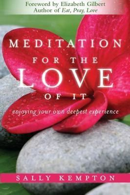 Meditation for the Love of It: Enjoying Your Own Deepest Experience-ExLibrary