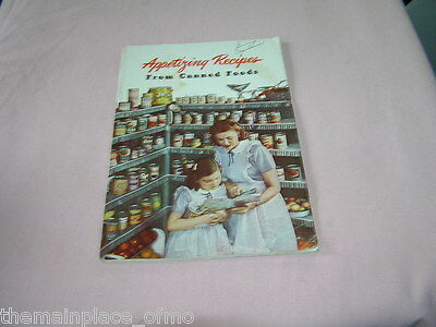 Appetizing Recipes From Canned Foods American Can Company Vintage Booklet