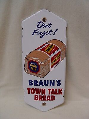 Don't Forget Braun's Town Talk Bread Porcelain Palm Press Advertising Sign