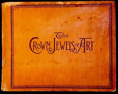 CROWN JEWELS OF ART Painting & Sculpture ~ Franklin E. Belsen 1890's Book