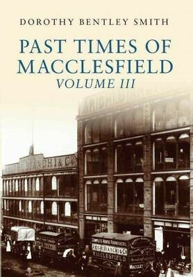 Bentley Smith-Past Times Of Macclesfield Volume I  (UK IMPORT)  BOOK NEW