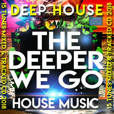 NEW Deep House Music THE DEEPER WE GO 2018 Mixed CD DJ CLUB DANCE DEEP TUNES