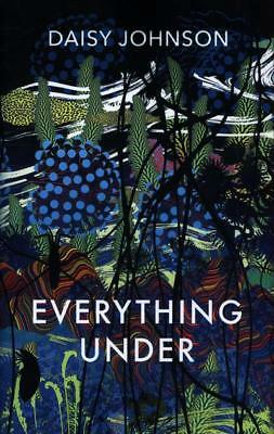 Everything Under By Daisy Johnson [ Hardback | 2018 ]