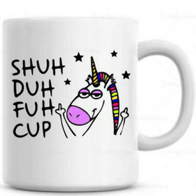 Shuh Duh Fuh Cup . Funny Unicorn Coffee Mug , Gift for coworkers or office cup