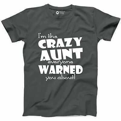 3a716c3d Im The Crazy Aunt Everyone Worn You About Unisex T-shirt Funny Sister  Auntie Tee