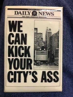 VINTAGE WE CAN KICK YOUR CITY's ASS DAILY NEWS NEWSPAPER PIN BUTTON NY NYC