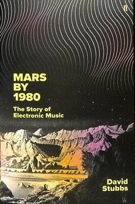 Mars by 1980 : The Story of Electronic Music, Paperback by Stubbs, David, ISB...