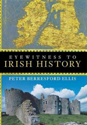 Eyewitness to Irish History, Hardcover by Ellis, Peter Berresford