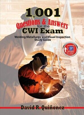 1,001 Questions & Answers for the Cwi Exam : Welding Metallurgy and Visula In...