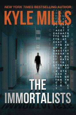 The Immortalists by Mills, Kyle