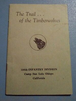 scarce WWII 104th  Infantry Division Timberwolf BOOK Once A Wolf 1945