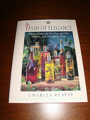 A Dash of Elegance/How to Make and Use Flavored Oils,Sherries,&Vinegars at Home