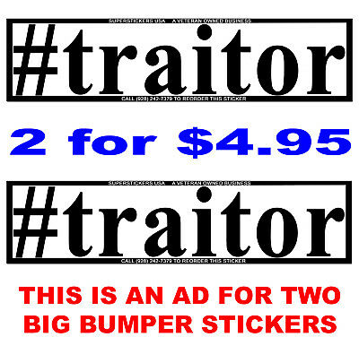 TRUMP #traitor TWO (2) BIG EZ2 READ BUMPER STICKERs 11X2.7-TUFF WETHERPRUF VINYL