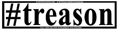 TRUMP #treason ONE BIG EZ2 READ BUMPER STICKER 11X2.7-ON TUFF WEATHERPROOF VINYL