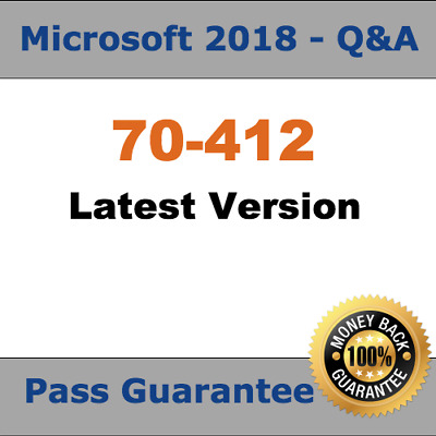 Microsoft Test 70-412 Practice Exam  (2018 Verified PDF Version) MCSA