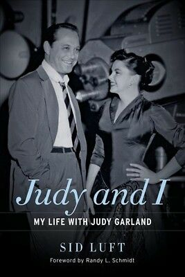 Judy and I : My Life With Judy Garland, Paperback by Luft, Sid; Schmidt, Rand...