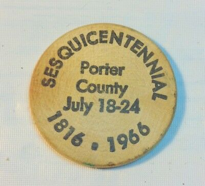 Indiana SESQUICENTENNIAL 1816-1966 PORTER COUNTY Wooden Nickel Nice