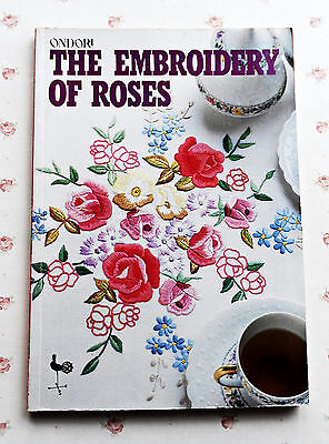 Ondori ~  THE  EMBROIDERY of  ROSES ~ 1982 SC Book in GC ~ 143 pages