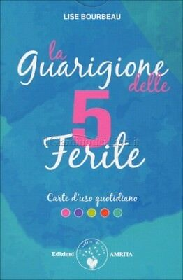 La Guarigione Delle 5 Ferite - 55 Carte D'uso Quotidiano - Lise Bourbeau