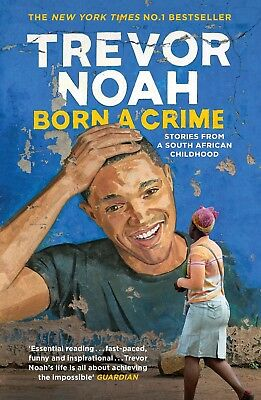 Born A Crime : Stories from a South African Childhood By Trevor Noah - Paperback
