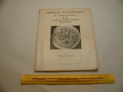Book 425 - American Watchmaking: A Technical History of the American Watch Indus