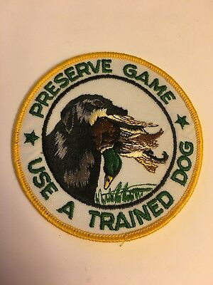 4 inch Round Preserve Game * Use A Trained Dog * Patch
