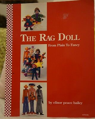 The Rag Doll Sewing Pattern Book . From Plain to Fancy . By Elinor Peace Bailey