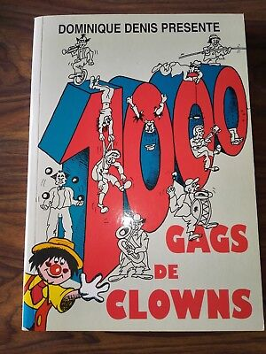 Livre 1000 gags de clowns -  Dominique DENIS 1997 - cirque, circus, circo