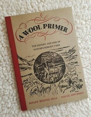 A Wool Primer 1943 Botany Worsted Mills New Jersey NJ Brochure
