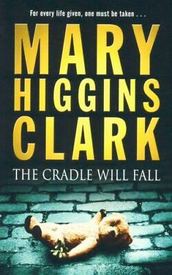 NEW The Cradle Will Fall By Mary Higgins Clark Paperback Free Shipping