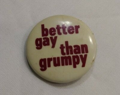 "L@@K RARE HTF Vintage Pinback Button Pin ""BETTER GAY THAN GRUMPY"""