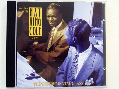 The Best Of The Nat King Cole Trio: The Instrumental Classics (CD)