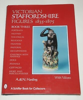 Victorian Staffordshire Figures, 1835-1875 Book Three A. Harding N. Harding