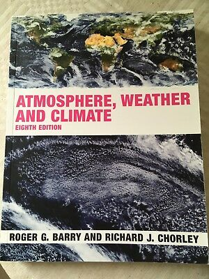 Atmosphere, Weather and Climate, eighth edition,R G Barry, R J Chorley, 2003