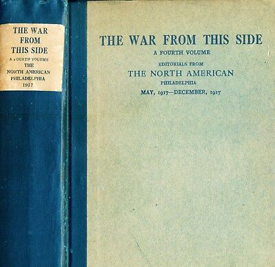 """PHILADELPHIA/WWI--NEWS EDITORIALS --5/1917-12/17, """"THE WAR FROM THIS SIDE"""" Vol 2"""