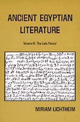 Ancient Egyptian Literature: A Book of Readings: Vol. 3, The Late Period