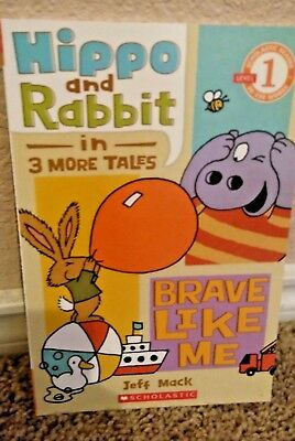 Hippo and Rabbit in Brave Like Me by Jeff Mack Level 1 Scholastic Book Booklet