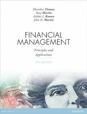 Financial Management: Principles and Applications by Sheridan Titman, John D. Ma