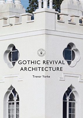 Yorke Trevor-Gothic Revival Architecture (UK IMPORT) BOOK NEW