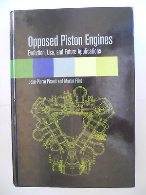 Opposed Piston Engines: Evolution, Use, and Future Applications Pirault & Flint