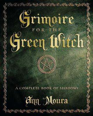 Grimoire for the Green Witch by Ann Moura, book of shadows, paperback 2014