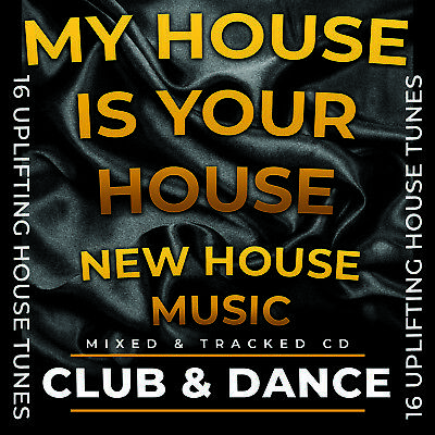 My House Is Your House NEW HOUSE MUSIC 2018 MIXED CD DJ HOUSE DANCE CLUB SUMMER