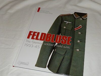 """Feldbluse - The German Soldier's Field Tunic 1933-45"" by Laurent Huart"
