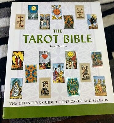 The Tarot Bible by Sarah Bartlett. Guide to the cards and spreads.400 pages