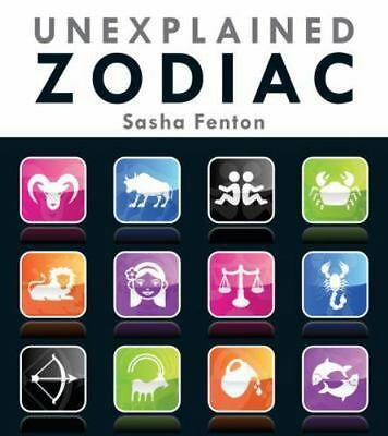 Unexplained Zodiac : The Inside Story of Your Sign by Sasha Fenton (2013, Paperb