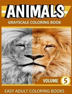 Animals Grayscale Coloring Book : Easy Coloring Books for Adults, Paperback b...