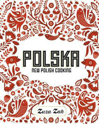 Polska: New Polish Cooking | Zuza Zak