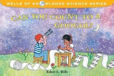 NEW Can You Count to a Googol? By Robert E. Wells Paperback Free Shipping