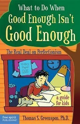 NEW What to Do When Good Isn't Good Enough By Thomas Greenspon Paperback